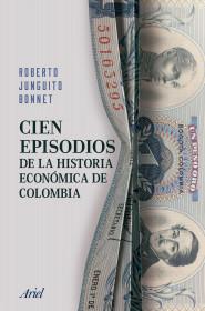 Cien episodios de la historia económica de Colombia