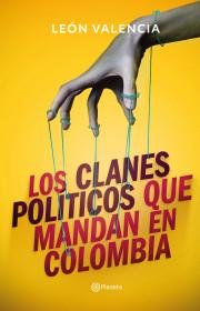 Los clanes políticos que mandan en Colombia