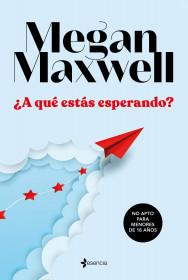 Adivina quien soy esta noche - Megan Maxwell | Planeta de ...
